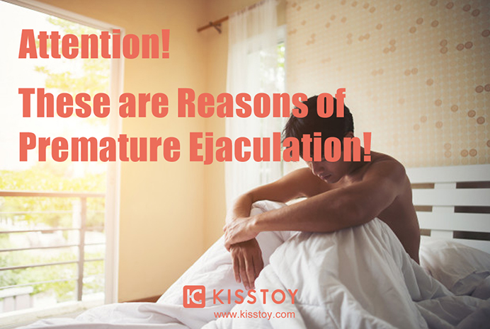 news-Attention These are Reasons of Premature Ejaculation-KISSTOY-img